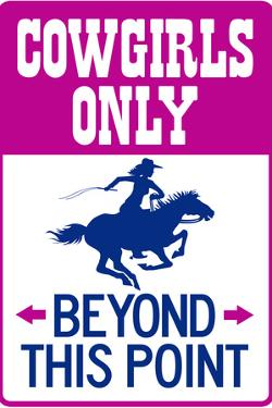 Cowgirls Only Beyond This Point Sign Poster