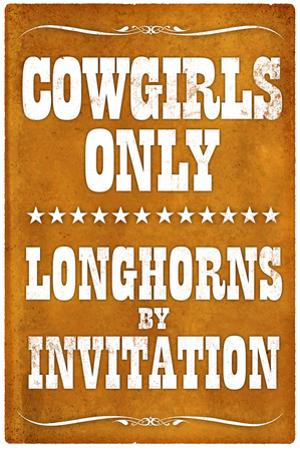 Cowgirls Only Longhorns By Invitation Plastic Sign