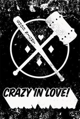Crazy In Love! Distressed Black & White