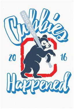 Cubbies Happened 2016