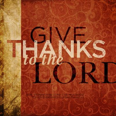 Give Thanks To The Lord by Dallas Drotz