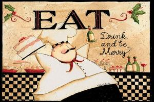 Eat Drink Be Merry by Dan Dipaolo