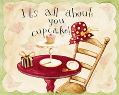 It's All About You Cupcake by Dan Dipaolo