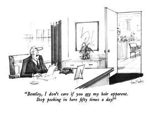 """""""Bentley, I don't care if you are my heir apparent. Stop peeking in here f…"""" - New Yorker Cartoon by Dana Fradon"""