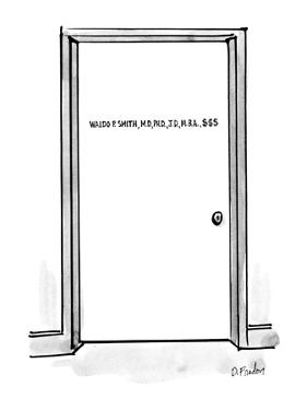 "Door with sign ""Waldo P. Smith, M.D., PH.D., J.D., M.B.A., $$$"". - New Yorker Cartoon by Dana Fradon"