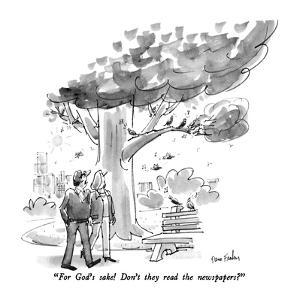 """""""For God's sake!  Don't they read the newspapers?"""" - New Yorker Cartoon by Dana Fradon"""