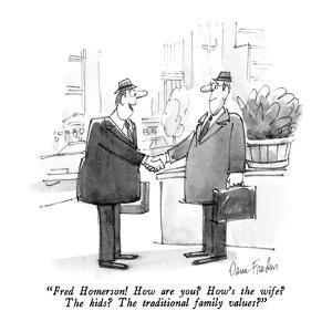 """""""Fred Homerson!  How are you?  How's the wife?  The kids?  The traditional…"""" - New Yorker Cartoon by Dana Fradon"""