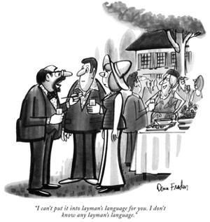 """""""I can't put it into layman's language for you. I don't know any layman's …"""" - New Yorker Cartoon by Dana Fradon"""