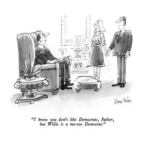 """""""I know you don't like Democrats, Father, but Willis is a me-too Democrat.…"""" - New Yorker Cartoon by Dana Fradon"""