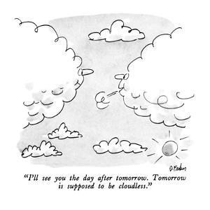 """""""I'll see you the day after tomorrow.  Tomorrow is supposed to be cloudles…"""" - New Yorker Cartoon by Dana Fradon"""