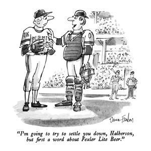 """""""I'm going to try to settle you down, Halberson, but first a word about Fe…"""" - New Yorker Cartoon by Dana Fradon"""