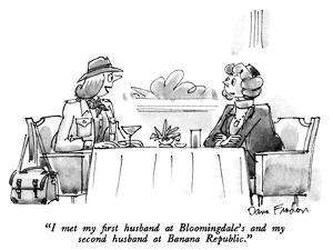 """I met my first husband at Bloomingdale's and my second husband at Banana …"" - New Yorker Cartoon by Dana Fradon"