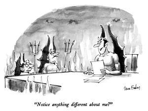 """Notice anything different about me?"" - New Yorker Cartoon by Dana Fradon"