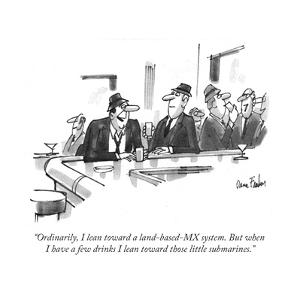 """""""Ordinarily, I lean toward a land-based-MX system. But when I have a few d…"""" - New Yorker Cartoon by Dana Fradon"""