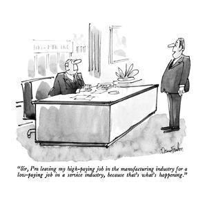 """""""Sir, I'm leaving my high-paying job in the manufacturing industry for a l…"""" - New Yorker Cartoon by Dana Fradon"""