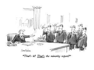 """That's it?  That's the minority report?"" - New Yorker Cartoon by Dana Fradon"