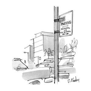 There is a street sign that reads, 'No Parking / Scandal or No Scandal.' R… - New Yorker Cartoon by Dana Fradon