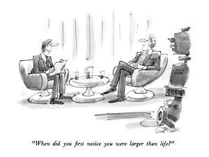 """""""When did you first notice you were larger than life?"""" - New Yorker Cartoon by Dana Fradon"""