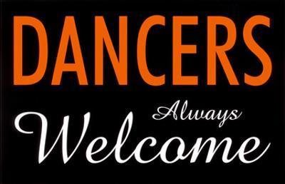 Dancers Always Welcome