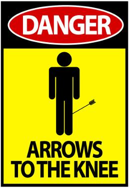 Danger Arrows To The Knee