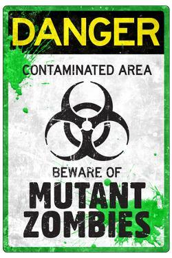 Danger Mutant Zombies Sign Poster