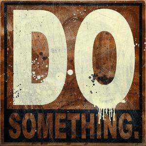 Do Something by Daniel Bombardier