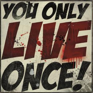You Only Live Once! by Daniel Bombardier