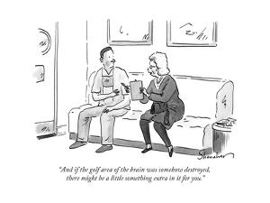 """And if the golf area of the brain was somehow destroyed, there might be a... - New Yorker Cartoon by Danny Shanahan"