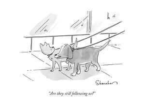 """Are they still following us?"" - New Yorker Cartoon by Danny Shanahan"