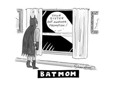 """Batmom -- Batman looks out at a signal that says """"Your sister got another ... - New Yorker Cartoon by Danny Shanahan"""
