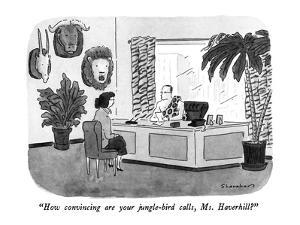 """""""How convincing are your jungle-bird calls, Ms. Haverhill?"""" - New Yorker Cartoon by Danny Shanahan"""
