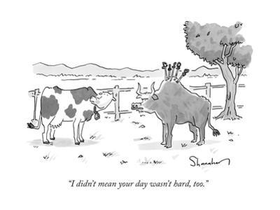 """""""I didn't mean your day wasn't hard, too."""" - New Yorker Cartoon by Danny Shanahan"""