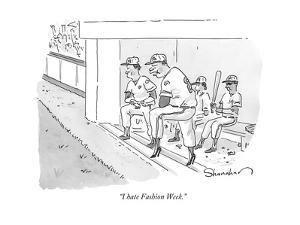 """I hate Fashion Week."" - New Yorker Cartoon by Danny Shanahan"