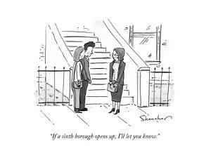 """If a sixth borough opens up, I'll let you know."" - New Yorker Cartoon by Danny Shanahan"