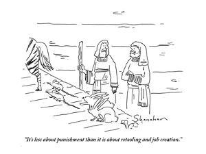 """""""It's less about punishment than it is about retooling and job creation."""" - Cartoon by Danny Shanahan"""