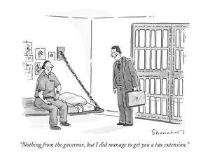 """Nothing from the governor, but I did manage to get you a tax extension."" - New Yorker Cartoon by Danny Shanahan"