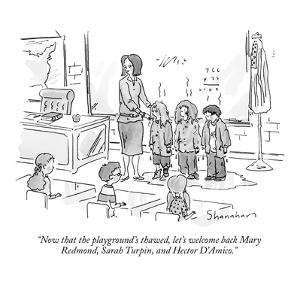 """""""Now that the playground's thawed, let's welcome back Mary Redmond, Sarah …"""" - New Yorker Cartoon by Danny Shanahan"""
