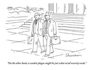 """""""On the other hand, a zombie plague might be just what social security nee - Cartoon by Danny Shanahan"""