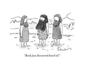 """Renk just discovered beard oil."" - New Yorker Cartoon by Danny Shanahan"