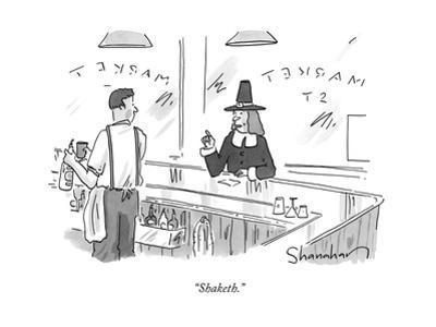 """Shaketh."" - New Yorker Cartoon by Danny Shanahan"