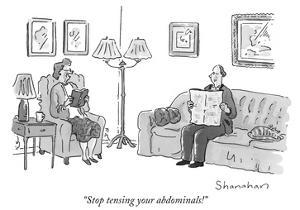 """""""Stop tensing your abdominals!"""" - New Yorker Cartoon by Danny Shanahan"""