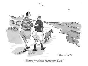 """Thanks for almost everything, Dad."" - New Yorker Cartoon by Danny Shanahan"