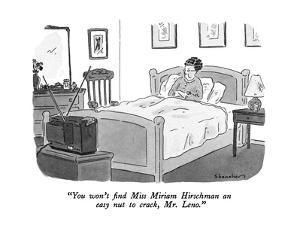 """""""You won't find Miss Miriam Hirschman an easy nut to crack, Mr. Leno."""" - New Yorker Cartoon by Danny Shanahan"""