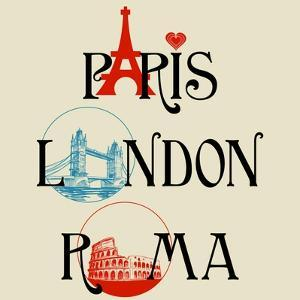 Paris, London And Roma Lettering, Famous Landmarks Eiffel Tower, London Bridge And Colosseum by Danussa