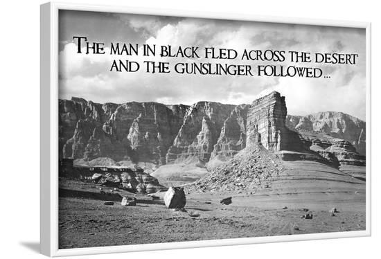 Dark Tower - by Stephen King Gunslinger Quote--Framed Poster