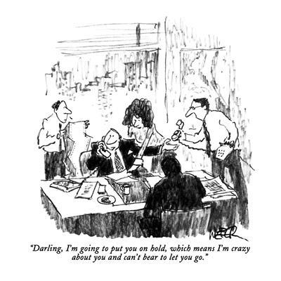 https://imgc.allpostersimages.com/img/posters/darling-i-m-going-to-put-you-on-hold-which-means-i-m-crazy-about-you-an-new-yorker-cartoon_u-L-PGT8MN0.jpg?artPerspective=n