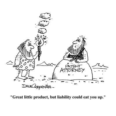 """""""Great little product, but liability could eat you up."""" - Cartoon"""