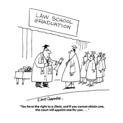 """""""You have the right to a client, and if you cannot obtain one, the court w?"""" - Cartoon"""