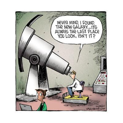 Speed Bump™ - Never mind, I found the new galaxy … It's always the last pla by Dave Coverly
