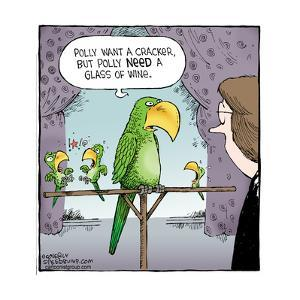 Speed Bump™ - Polly, want a cracker, but Polly need a glass of wine. by Dave Coverly